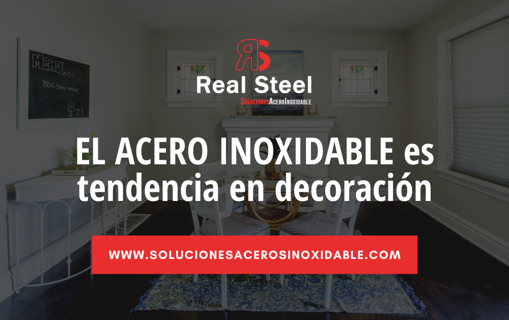 El acero inoxidable es tendencia en decoración